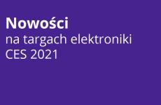 Więcej o: Nowości technologiczne dla osób z niepełnosprawnościami na targach elektroniki CES 2021