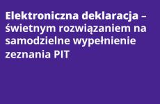 Więcej o: Elektroniczna deklaracja – świetnym rozwiązaniem na samodzielne wypełnienie zeznania PIT